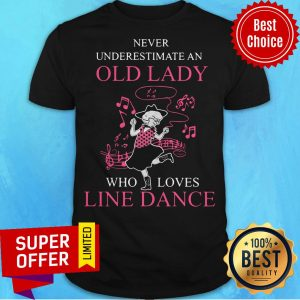 Premium Never Underestimate An Old Lady Who Loves Line Dance Shirt
