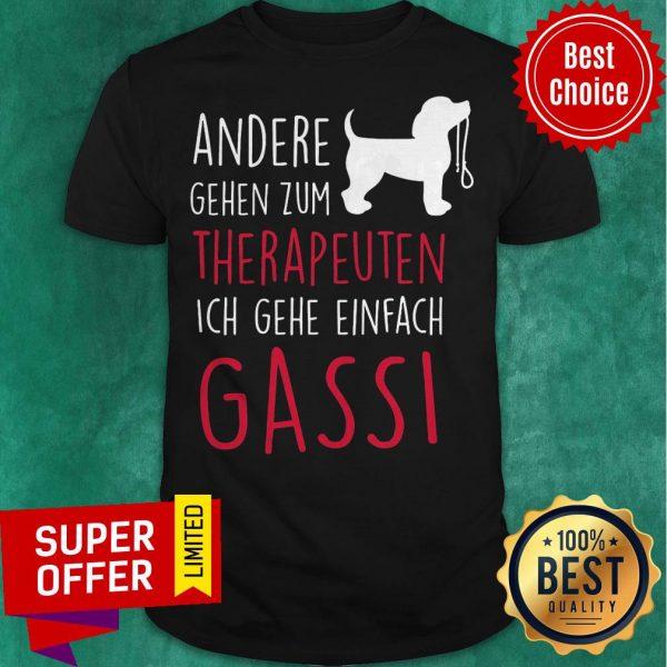 Andere Gehen Zum Therapeuten Ich Gehe Einfach Gassi Dog Shirt