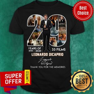 29 Years Of 1991 2020 33 Films Leonardo DiCaprio Signature Thank You For The Memories Shirt