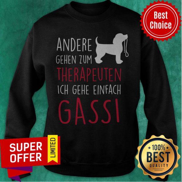 Andere Gehen Zum Therapeuten Ich Gehe Einfach Gassi Dog Sweatshirt
