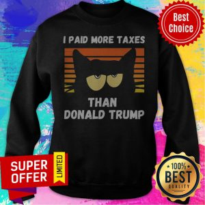 Vintage I Paid More Taxes Than Donald Trump2020 Debate Cat Sweatshirt