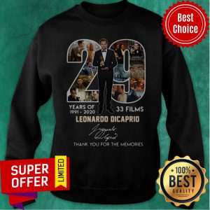 29 Years Of 1991 2020 33 Films Leonardo DiCaprio Signature Thank You For The Memories Sweatshirt