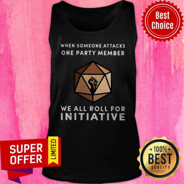 When Someone Attacks One Party Member We All Roll For Initiative Black Live Matter Tank Top