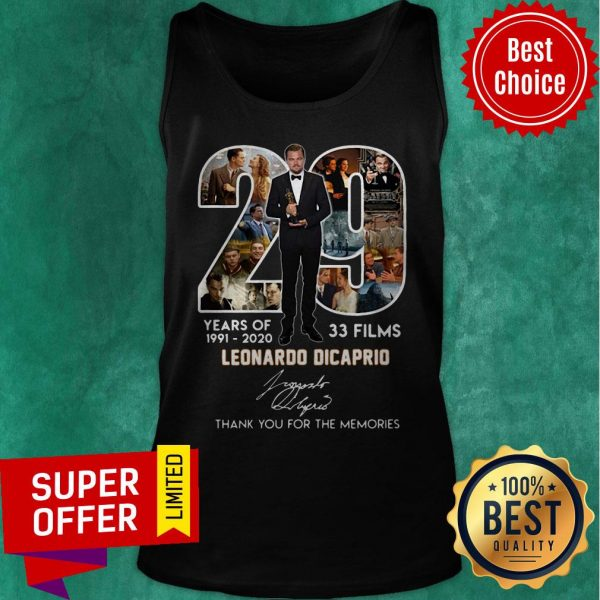 29 Years Of 1991 2020 33 Films Leonardo DiCaprio Signature Thank You For The Memories Tank Top