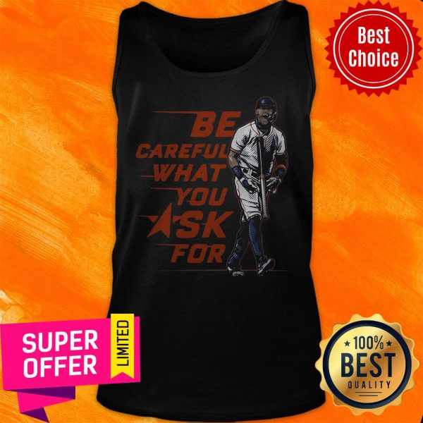 Top Baseball Be Careful What You Ask For Tank Top