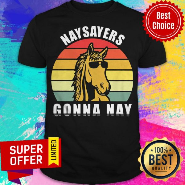Top Naysayers Gonna Nay Vintage Cool Hours Shirt