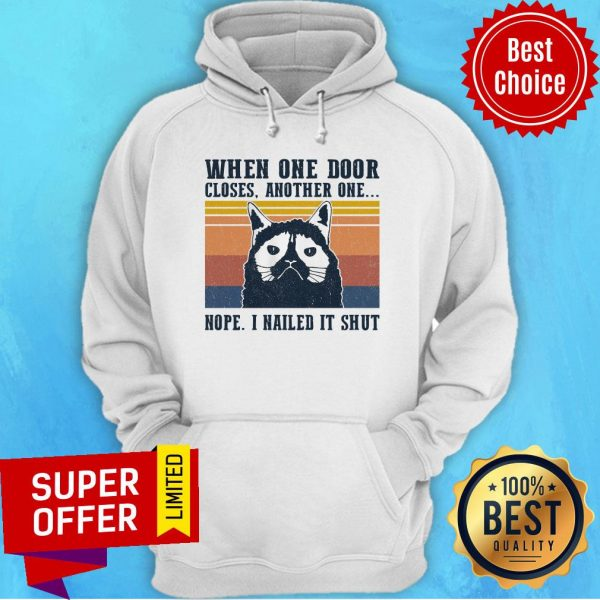 When One Door Closes Another One Nope I Nailed It Shut Vintage Retro Hoodie