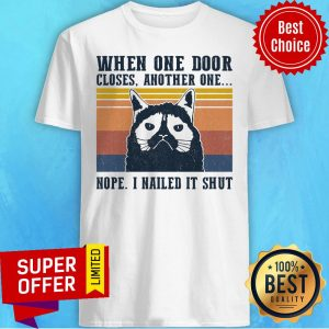 When One Door Closes Another One Nope I Nailed It Shut Vintage Retro Shirt