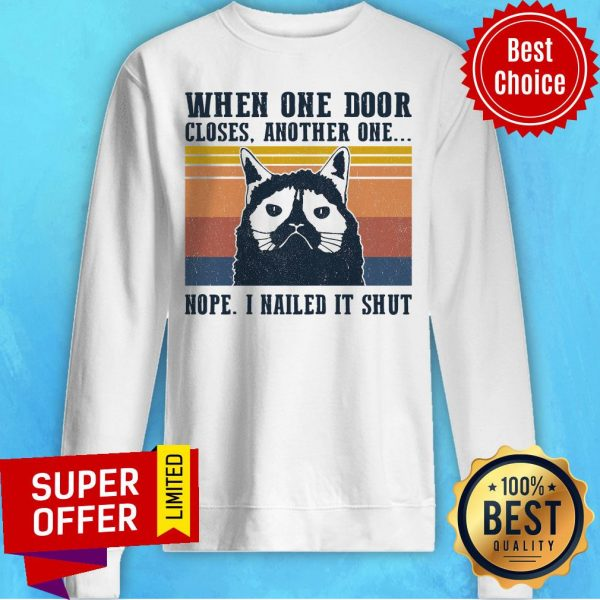 When One Door Closes Another One Nope I Nailed It Shut Vintage Retro Sweatshirt