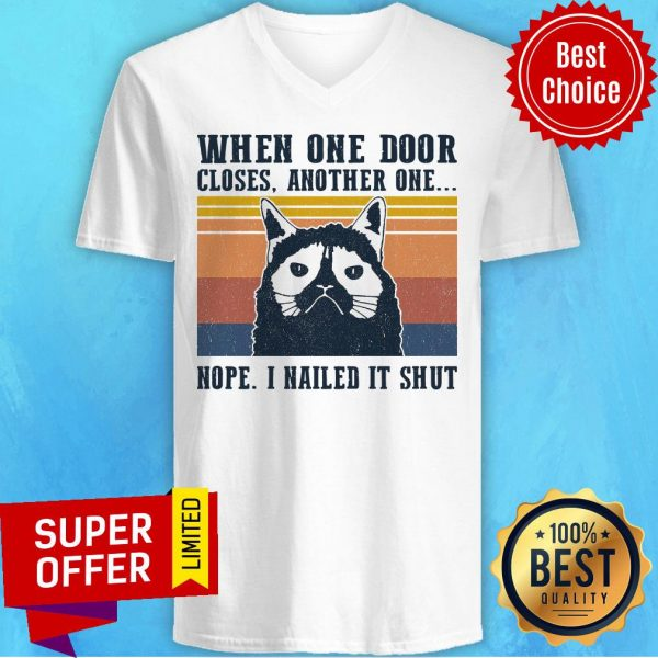 When One Door Closes Another One Nope I Nailed It Shut Vintage Retro V-neck