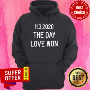 Awesome 11.3.2020 The Day Love Won Hoodie