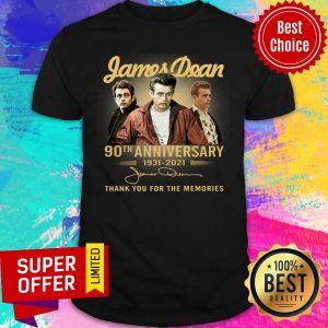 Awesome James Dean 90th Anniversary 1931 2021 Thank You For The Memories Signature Shirt