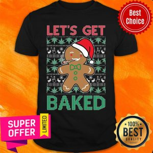 Awesome Let'S Get Baked Smoking Weed Christmas Shirt