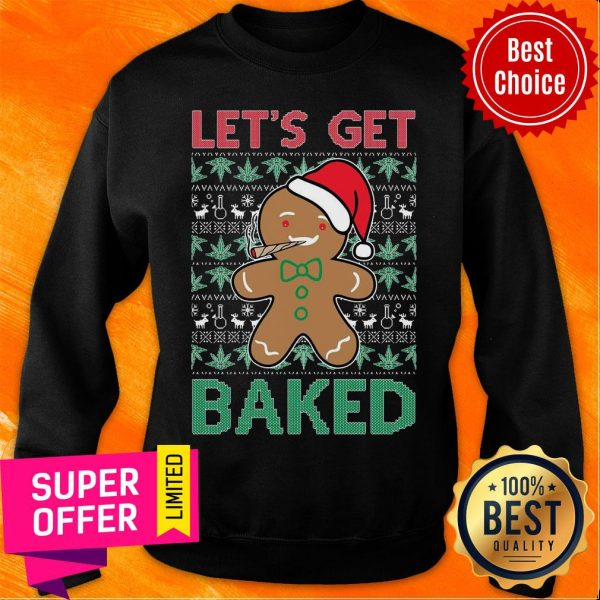 Awesome Let'S Get Baked Smoking Weed Christmas Sweatshirt