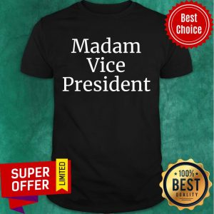 Awesome Madam Vice President 2020 Shirt