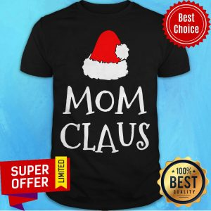 Awesome Mom Claus Christmas Hat Shirt