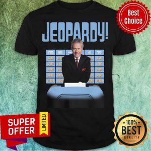 Awesome New Jeopardy Alex Trebek Jeopardy Shirt