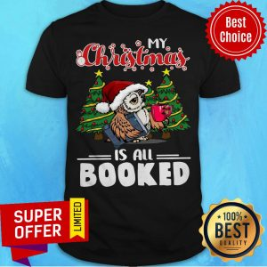 Awesome Owl My Christmas Is All Booked Shirt