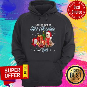 Awesome This Girl Runs On Hot Chocolate And Cats Christmas Hoodie