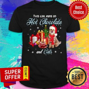 Awesome This Girl Runs On Hot Chocolate And Cats Christmas Shirt
