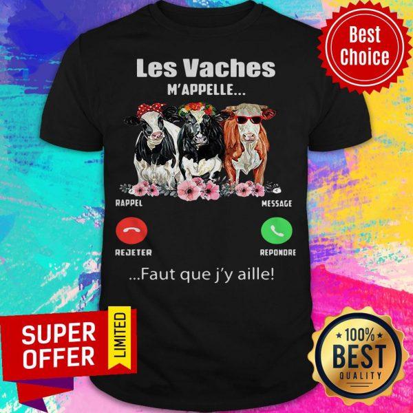 Funny Les vaches M'appellent Faut Que J'y Aille Shirt