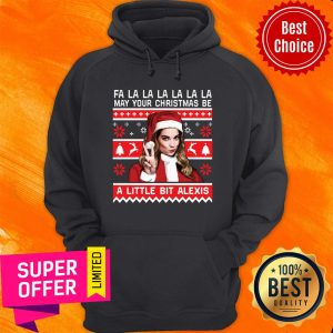 Official Fa La May Your Christmas Be A Little Bit Alexis Hoodie