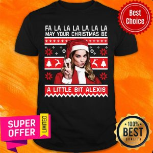Official Fa La May Your Christmas Be A Little Bit Alexis Shirt