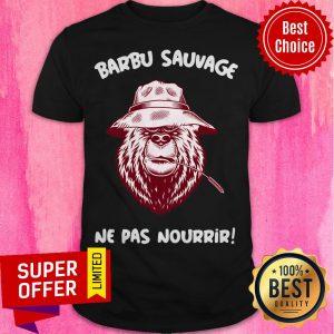 Top Barbu Sauvage Ne Pas Nourrir Shirt