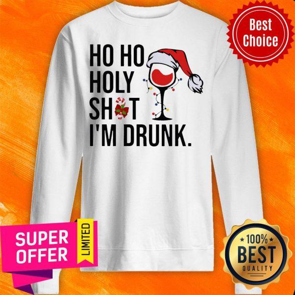Wine Glass Ho Ho Holy Shit I'm Drunk Christmas Sweatshirt
