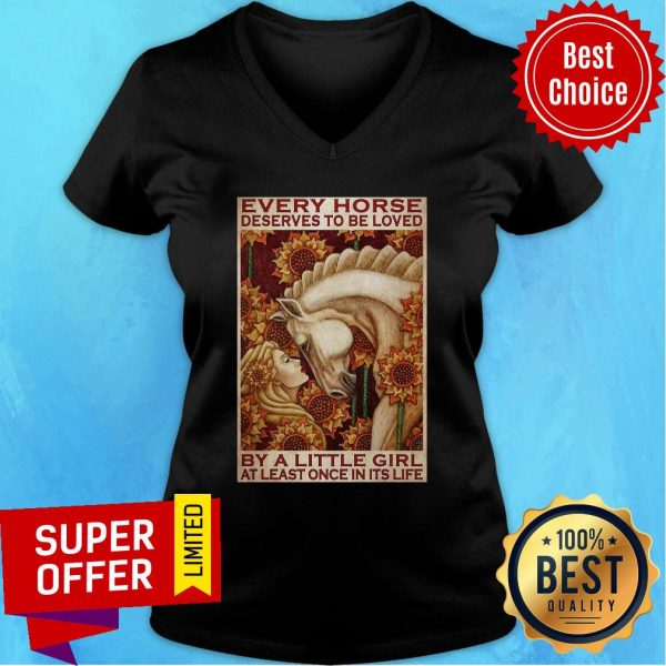 Funny Little Girl And Horse Every Horse Deserves To Be Loved V-neck