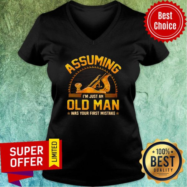 Assuming I'm Just Old Man Was Your First Mistake V-neck