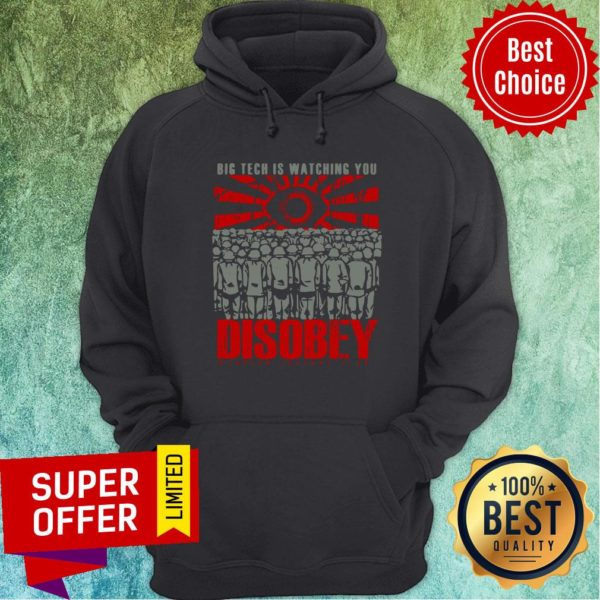 Funny Big Tech Is Watching You Disobey Hoodie