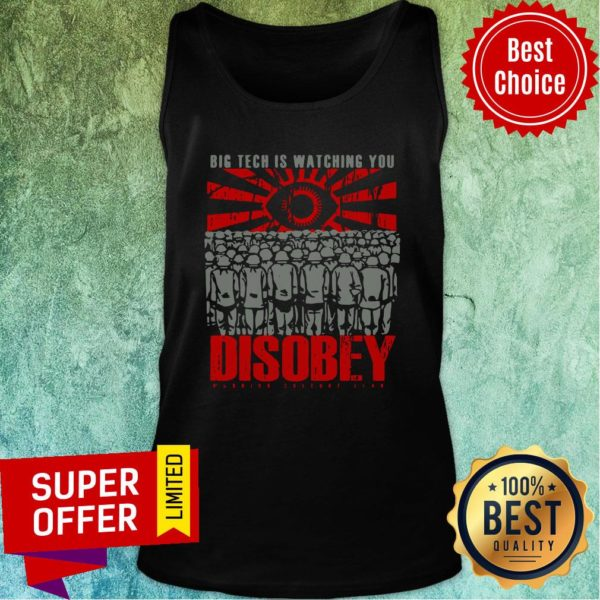 Funny Big Tech Is Watching You Disobey Tank Top