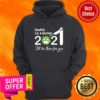 Health Care Worker Nurse 2021 Covid NUR I'll Be There For You Hoodie