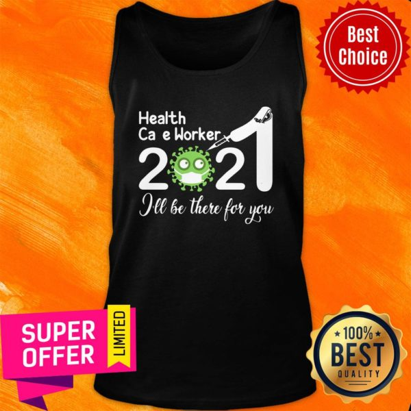 Health Care Worker Nurse 2021 Covid NUR I'll Be There For You Tank top