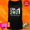 Premium CNA Nurse 2021 Covid NUR I'll Be There For You Tank top