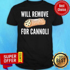 Premium Will Remove For Cannoli Shirt