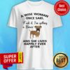 A Wise Woman Once Said Fuck It I'm Getting A Boxer And Lived Happily Ever After Shirt