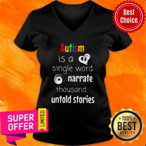Autism Is A Single Word Narrate Thousand Untold Stories V-neck