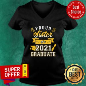 Awesome Proud Sister of a 2021 Graduate Gold V-neck