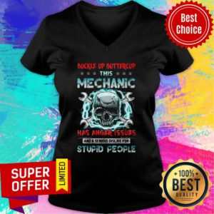 Buckle Up Buttercup This Mechanic Has Anger Issues And A Serious Dislike For Stupid People V-neck