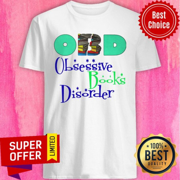 Nice Obd Obsessive Books Disorder Limited Shirt