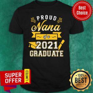 Official Proud Nana of a 2021 Graduate Gold Shirt