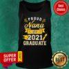 Official Proud Nana of a 2021 Graduate Gold Tank Top