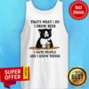 Official That's What I Do I Drink Beer I Hate People And I Know Things Tank Top