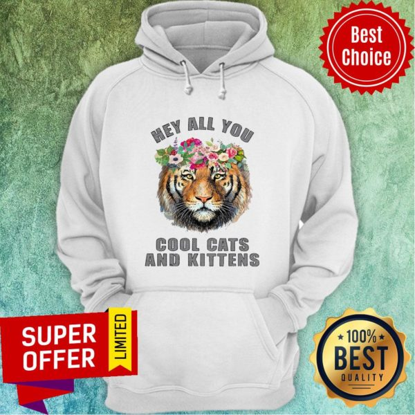 Premium Joe Exotic Tiger Hey All You Cool Cats Hoodie