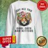 Premium Joe Exotic Tiger Hey All You Cool Cats Sweatshirt