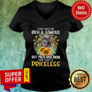 Staffordshire Is Priceless A Dog Mom Not May Be Rich And Famous V-neck