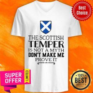 The Scottish Temper Is Not A Myth Don't Make Me Prove It V-neck