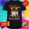 Top Jesus Is My Savior Boston Terriers Are My Therapy Shirt